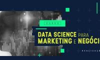 CURSO DATA SCIENCE PARA MARKETING E NEGÓCIOS