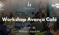 WORKSHOP AVANÇA CAFÉ