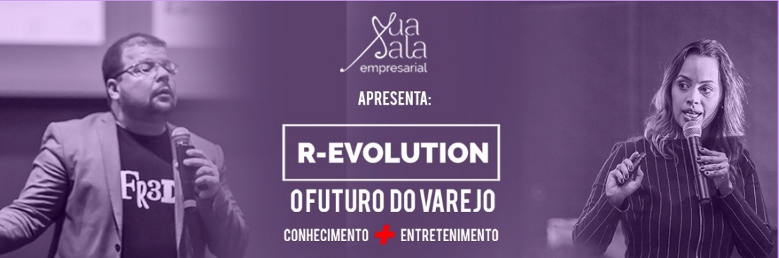R-EVOLUTION - A EVOLUÇÃO DO VAREJO