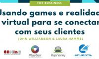 FOR BUSINESS: USANDO GAMES PARA SE CONECTAR COM CLIENTES